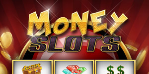 Money Slots, test your luck
